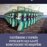 Tjetersimi i vepres intelektuale gjate komunizmit ne Shqiperi 1944-1990 Leka Ndoja