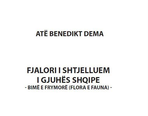 """""""Fjalor i shtjelluem i gjuhës shqipe (flora e fauna)"""" vëllimi 2"""