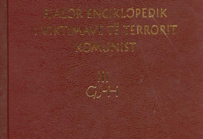 """""""Fjalor enciklopedik i vikitimave të terrorit komunist"""", Vëllimi III"""""""