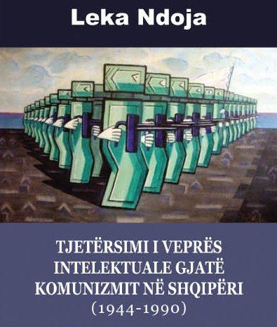 """(English) """"Tjetërsimi i veprës intelektuale gjatë komunizmit në Shqipëri"""""""