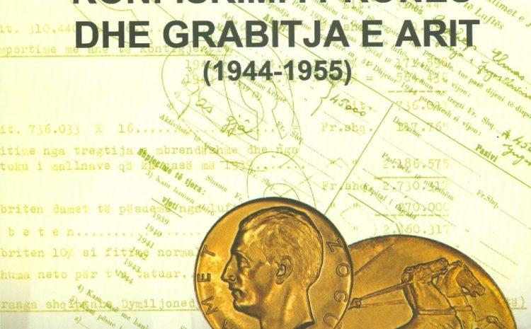 """""""Konfiskimi i pronës dhe grabitja e arit (1944-1955)"""""""