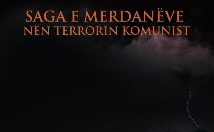 """""""Saga e Merdanëve nën terrorin komunist"""""""